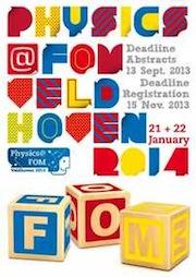 Physics@FOM Veldhoven 2014