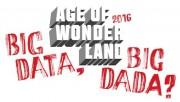 Age of Wonderland – Big Data, Big Dada